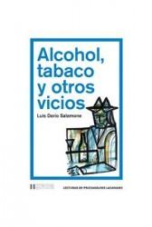 Alcohol, tabaco y otros vicios