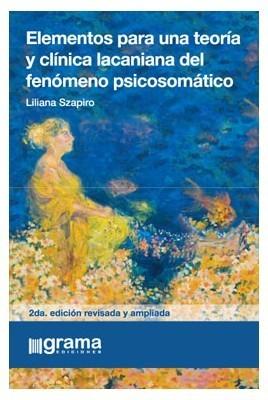 Elementos para una teoría y clínica lacaniana del fenómeno psicosomático