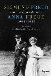 Sigmund Freud, Anna Freud: Correspondance 1904-1938
