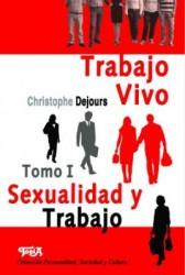 Trabajo vivo. Sexualidad y trabajo. Vol 1