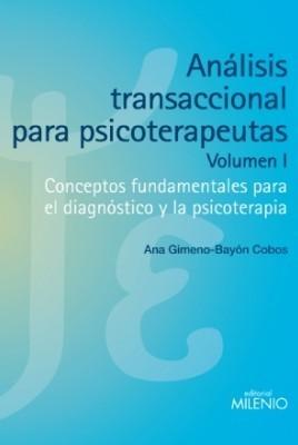 Analisis transaccional para psicoterapeutas (Volumen I)
