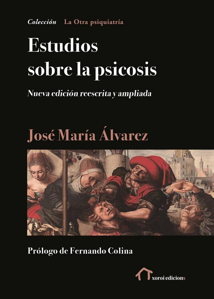Estudios sobre la psicosis · José María Álvarez