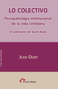 Presentació llibre LO COLECTIVO, de Jean Oury @ Amics de la Unesco   Barcelona   Barcelona   Espanya